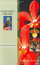 Your First Orchid by Stephen R. Batchelor