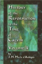 History of the Reformation in the Time of…