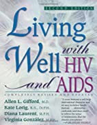 Living Well With HIV and AIDS by Kate Lorig
