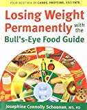 Schoonen, Josephine Connolly: Losing Weight Permanently With The Bull's-eye Food Guide