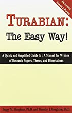 Turabian: The Easy Way! by Peggy M. Houghton