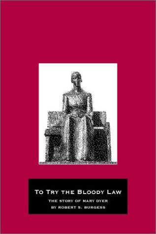 to-try-the-bloody-law-the-story-of-mary-dyer
