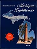 Penrose, Laurie: A Traveler&#39;s Guide to 116 Michigan Lighthouses