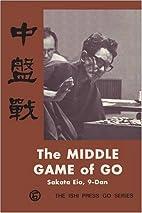 The Middle Game of Go by Sakata Eio