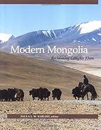 Modern Mongolia : reclaiming Genghis Khan by…