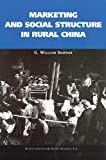 G. William Skinner: Marketing and Social Structure in Rural China