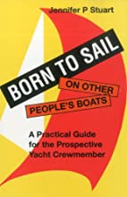 Born to Sail-On Other People's Boats: A…