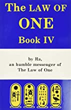 The Law of One: Book IV by Don Elkins