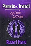 Hand, Robert: Planets in Transits: Life Cycles for Living