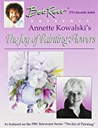 The Joy of Painting Flowers by Annette…