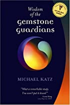 Wisdom Of The Gemstone Guardians by Michael…