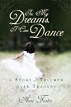 In My Dreams, I Can Dance: A Story of…