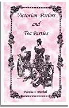 Victorian Parlors and Tea Parties by…
