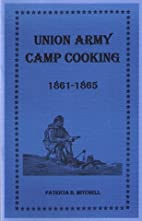 Union Army Camp Cooking (Patricia B.…