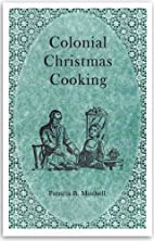 Colonial Christmas Cooking (Revised Edition)…