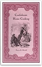 Confederate Home Cooking by Patricia B.…