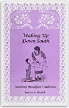 Waking Up Down South by Patricia B. Mitchell