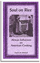 Soul on Rice: African Influences on American…