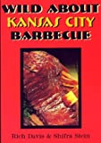 Davis, Rich: Wild About Kansas City Barbecue