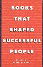 Books That Shaped Successful People by Kevin…