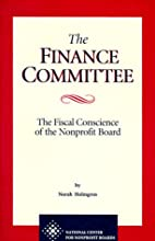 The Finance Committee: The Fiscal Conscience…