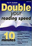 Scheele, Paul R.: Double Your Reading Speed in 10 Minutes