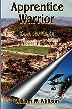 Apprentice Warrior: Born for Flight by…