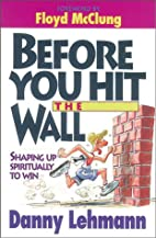 Before You Hit the Wall: Shaping Up…