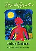 Sweet Secrets: Stories of Menstruation by…