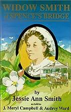 Widow Smith of Spence's Bridge by Jessie Ann…