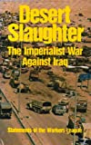 Martin McLaughlin: Desert Slaughter: The Imperialist War Against Iraq : Statements of the Workers League