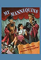 My Mannequins by Sydell Waxman