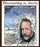 Discovering The Arctic by John Wilson