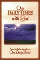 Our Daily Times With God - Regular by…
