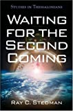 Stedman, Ray C.: Waiting for the Second Coming: Studies in Thessalonians