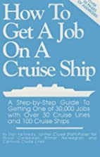 How To Get A Job On A Cruise Ship by Don H.…