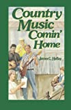 Hefley, James C: Country Music Comin' Home (Country Classic)