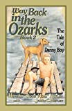 Hefley, James C.: Way Back in the Ozarks Book 2: The Tale of Danny Boy (Country Classic)