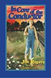 Rogers, Jim: In Care of the Conductor