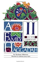 Family Haggadah II by Shoshana Silberman