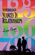 Numerology: Nuances in Relationships by Lynn…