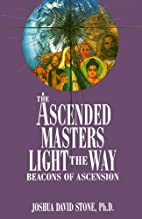 The Ascended Masters Light the Way: Beacons…