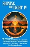Shapiro, Robert: Shining the Light IV: Humanity's Greatest Challenge (Shining the Light)