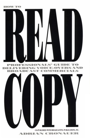 how-to-read-copy-professionals-guide-to-delivering-voice-overs-and-broadcast-commercials