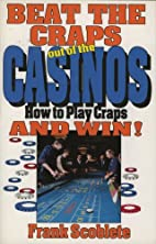 Beat the Craps out of the Casinos: How to…