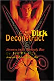 Ian Phillips: See Dick Deconstruct: Literotica for the Satirically Bent