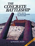 Concrete Battleship: Fort Drum, El Fraile…