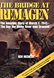 Hechler, Ken: The Bridge at Remagen: The Amazing Story of March 7, 1945- The Day the Rhine River Was Crossed