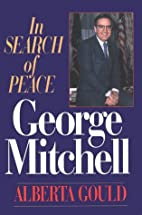 George Mitchell; In Search of Peace by…