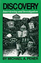 Discovery: Interviewing and Investigation…